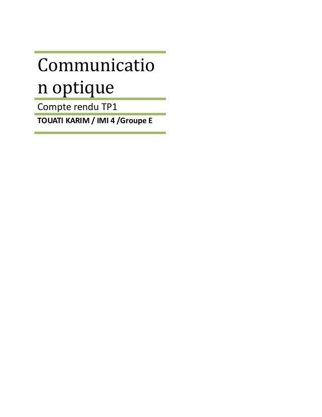 Communicatio  n optique  Compte rendu TP1  TOUATI KARIM / IMI 4 /Groupe E