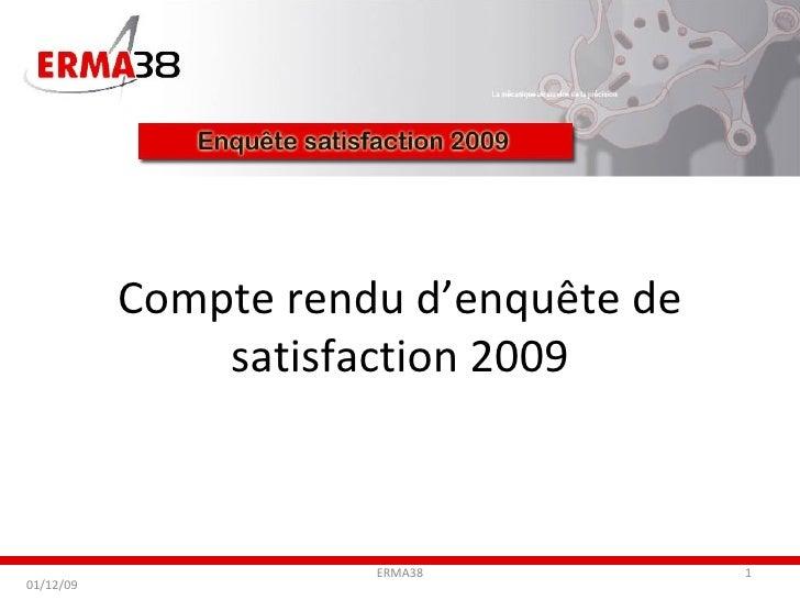 Compte rendu d'enquête de satisfaction 2009 01/12/09 ERMA38