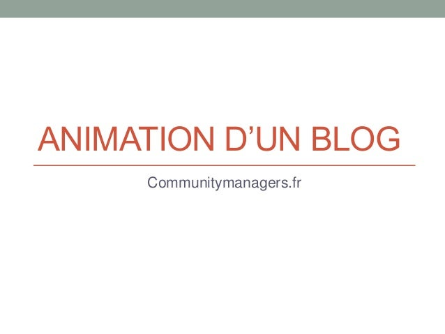 ANIMATION D'UN BLOG Communitymanagers.fr