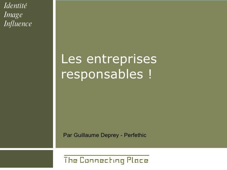 Les entreprises responsables !  Par Guillaume Deprey - Perfethic