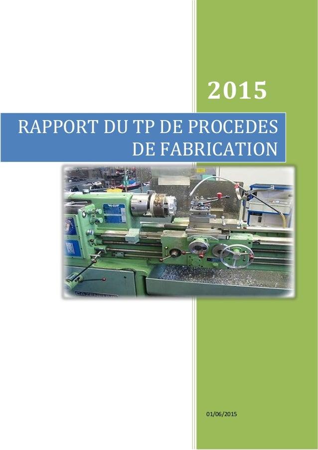 2015 01/06/2015 RAPPORT DU TP DE PROCEDES DE FABRICATION