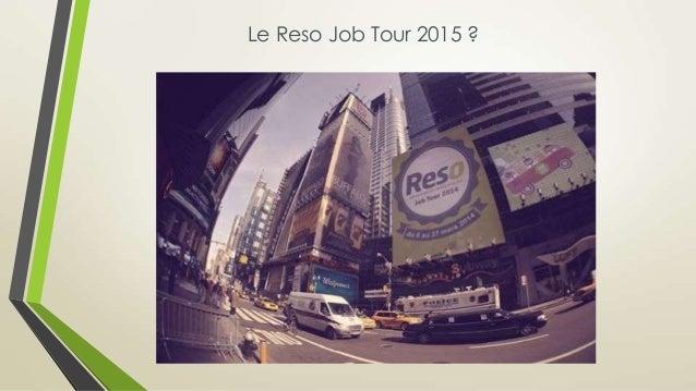 Le Reso Job Tour 2015 ?