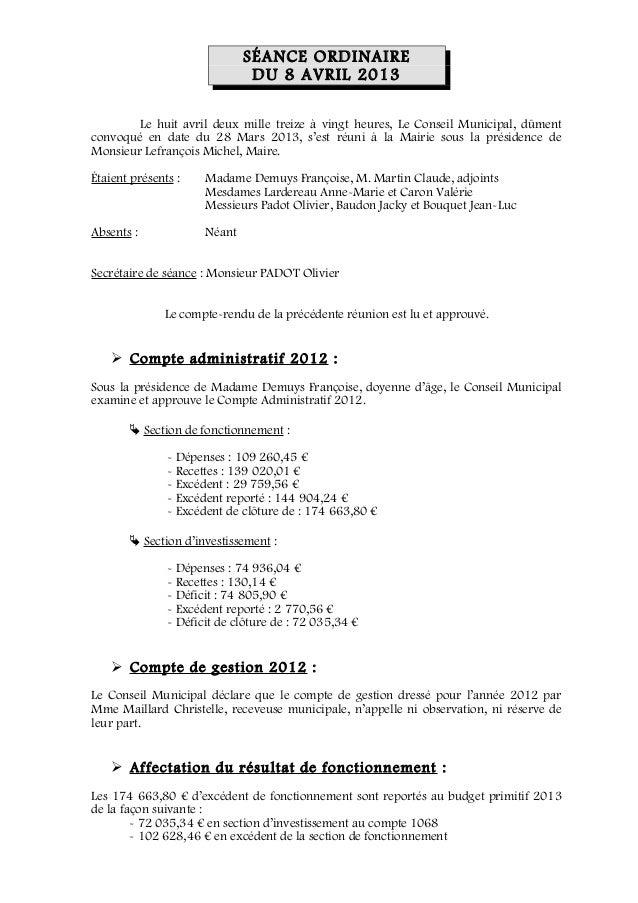SÉANCE ORDINAIREDU 8 AVRIL 2013Le huit avril deux mille treize à vingt heures, Le Conseil Municipal, dûmentconvoqué en dat...