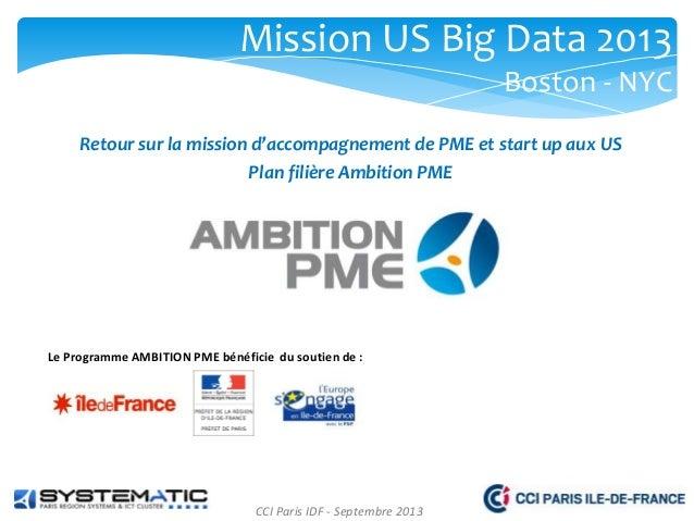 Mission US Big Data 2013 Boston - NYC Retour sur la mission d'accompagnement de PME et start up aux US Plan filière Ambiti...