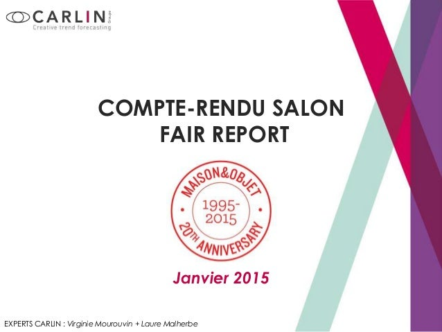 COMPTE-RENDU SALON FAIR REPORT EXPERTS CARLIN : Virginie Mourouvin + Laure Malherbe Janvier 2015