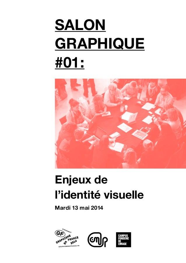 salon graphique #01: Enjeux de l'identité visuelle Mardi 13 mai 2014