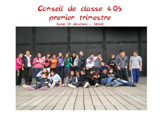 Conseil de classe 405   premier trimestre    (lundi 10 décembre - 18h45)