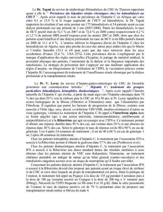Le Dr. Tagmi du service de néphrologie-Hémodialyse du CHU de Tlemcen rapportera quant à elle la '' Prévalence des hépatite...