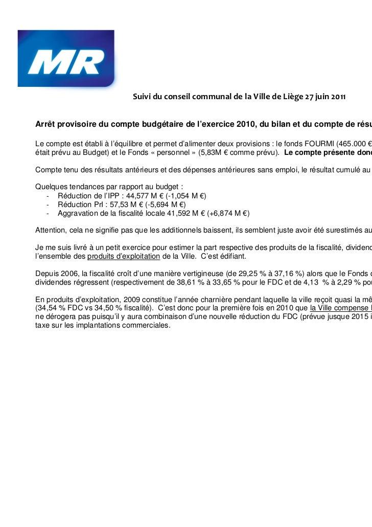 Suivi du conseil communal de la Ville de Liège 27 juin 2011Arrêt provisoire du compte budgétaire de l'exercice 2010, du bi...