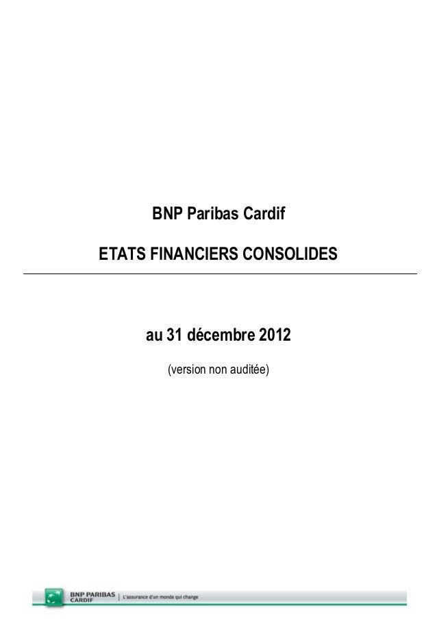 BNP Paribas Cardif ETATS FINANCIERS CONSOLIDES au 31 décembre 2012 (version non auditée)