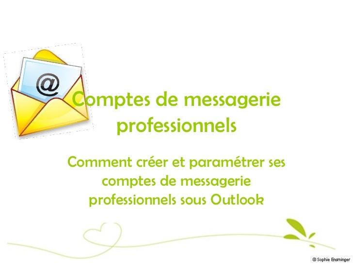 Comptes de messagerie   professionnelsComment créer et paramétrer ses    comptes de messagerie  professionnels sous Outlook
