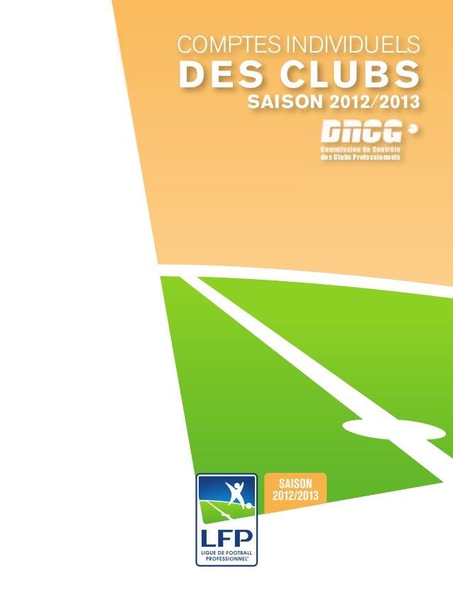 COMPTES INDIVIDUELS DES CLUBS Commission de Contrôle des Clubs Professionnels SAISON 2012/2013 3