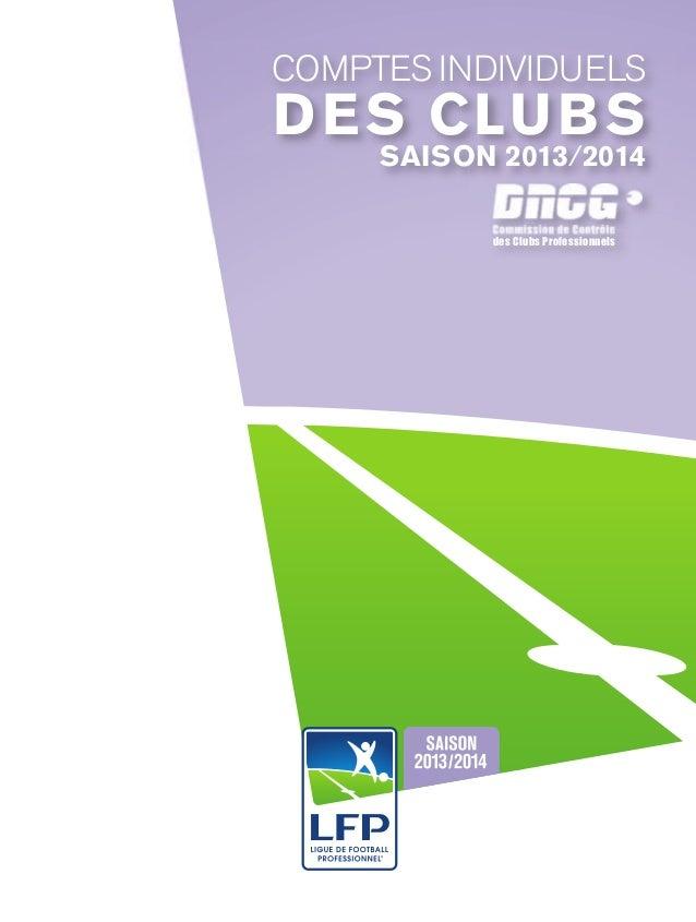 COMPTES INDIVIDUELS DES CLUBS Commission de Contrôle des Clubs Professionnels SAISON 2013/2014