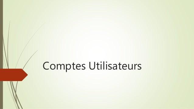 Comptes Utilisateurs