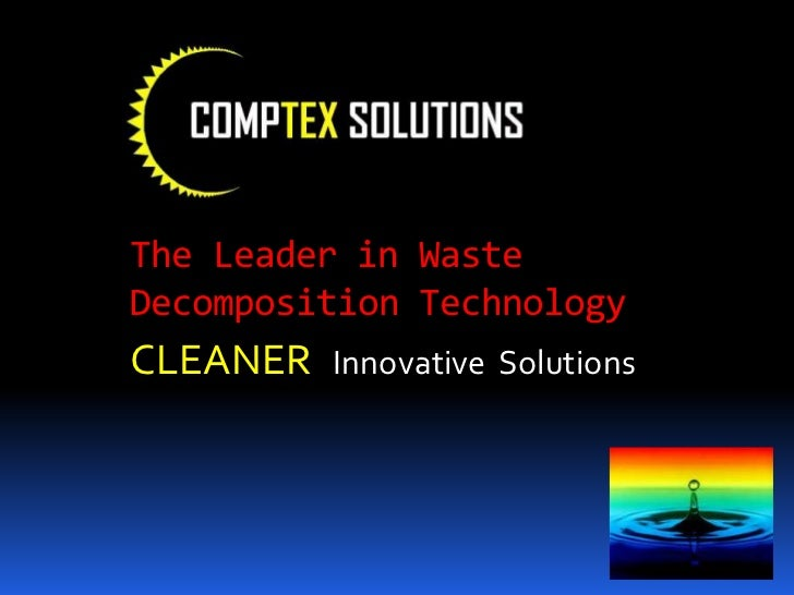 The Leader in Waste    Decomposition Technology<br />CLEANERInnovative  Solutions<br />