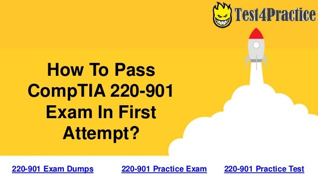 How To Pass CompTIA 220-901 Exam In First Attempt? 220-901 Exam Dumps 220-901 Practice Exam 220-901 Practice Test