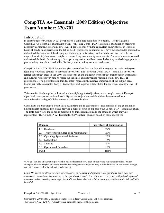 CompTIA A+ 220-701 Objectives Version 2.0 1 of 17Copyright © 2008 by the Computing Technology Industry Association. All ri...