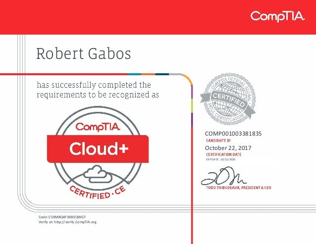 Robert Gabos COMP001003381835 October 22, 2017 EXP DATE: 10/22/2020 Code: C59M8Q4F3KBEQWG7 Verify at: http://verify.CompTI...