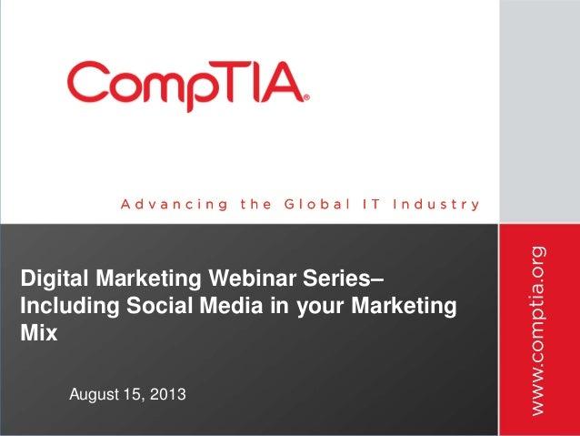 Digital Marketing Webinar Series– Including Social Media in your Marketing Mix August 15, 2013