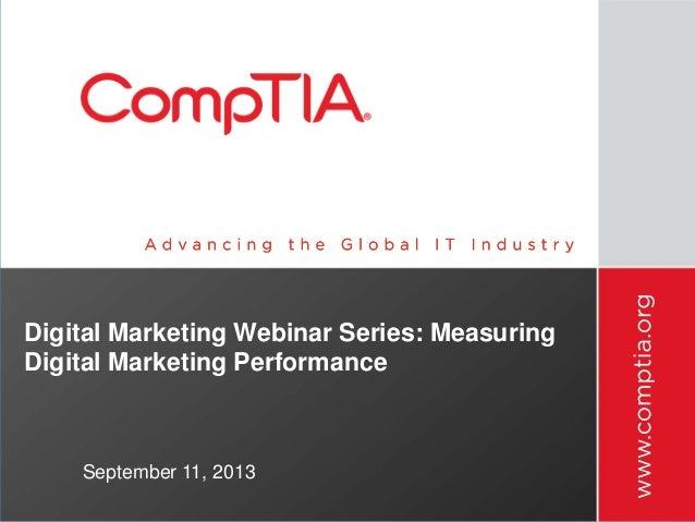 Digital Marketing Webinar Series: Measuring Digital Marketing Performance September 11, 2013