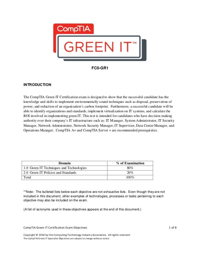 CompTIA Green IT Certification Exam Objectives 1 of 8Copyright © 2010 by the Computing Technology Industry Association. Al...