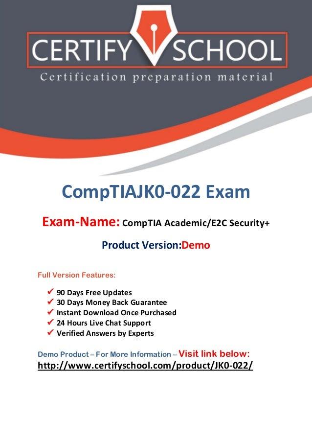 CompTIAJK0-022 Exam Exam-Name: CompTIA Academic/E2C Security+ Product Version:Demo Full Version Features:  90 Days Free U...