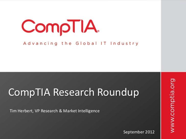 CompTIA Research RoundupTim Herbert, VP Research & Market Intelligence                                                 Sep...