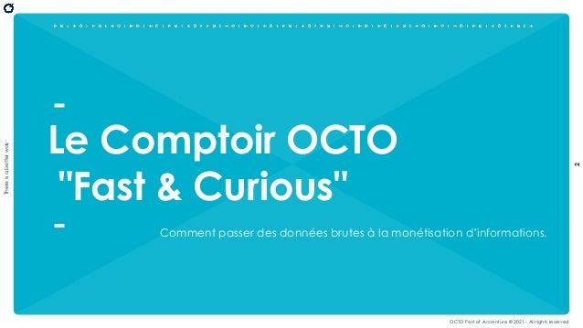 "Le Comptoir OCTO : ""Fast & Curious"""
