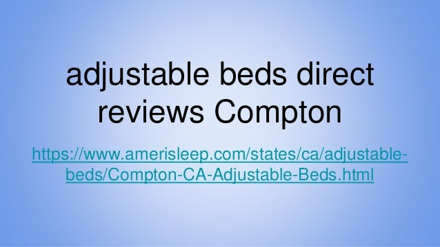 Adjustable Beds Reviews >> Compton Adjustable Beds Direct Reviews
