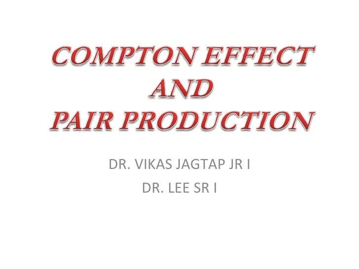 DR. VIKAS JAGTAP JR I DR. LEE SR I
