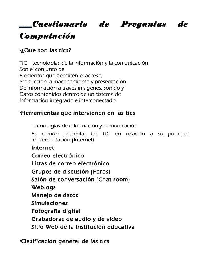 Cuestionario              de       Preguntas     deComputación•¿Que son las tics?TIC tecnologías de la información y la co...