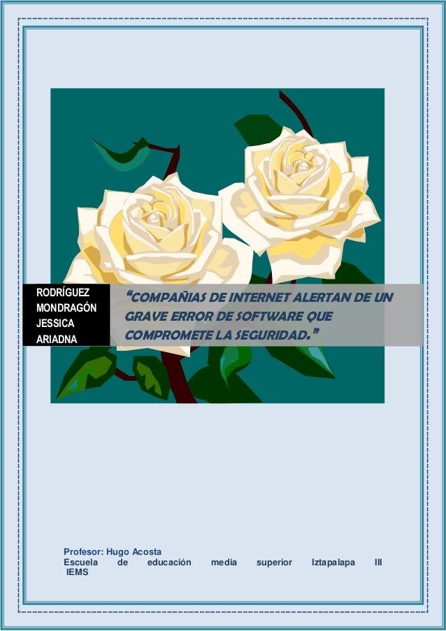 "Profesor: Hugo Acosta Escuela de educación media superior Iztapalapa III IEMS RODRÍGUEZ MONDRAGÓN JESSICA ARIADNA ""COMPAÑI..."