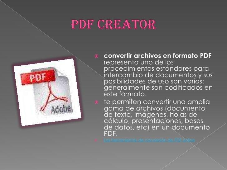 PDF CREATOR<br />convertir archivos en formato PDF representa uno de los procedimientos estándares para intercambio de doc...