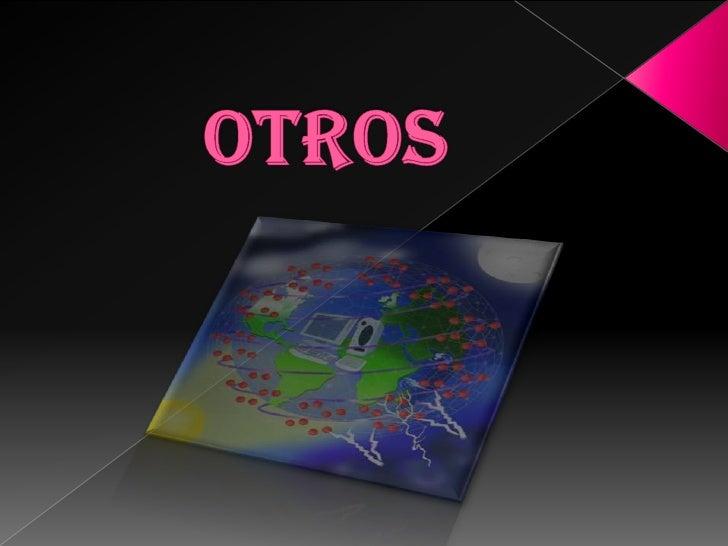 OTROS<br />