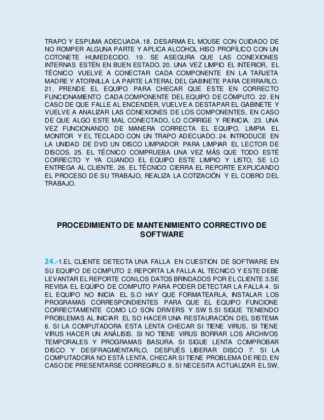 ACTUALIZARLO. 9. DESPUÉS DE HABER HECHO EL MANTENIMIENTO ENTREGAR LA PC AL CLIENTE Y CERRAR EL REPORTE. 25.- EN CASO DE QU...