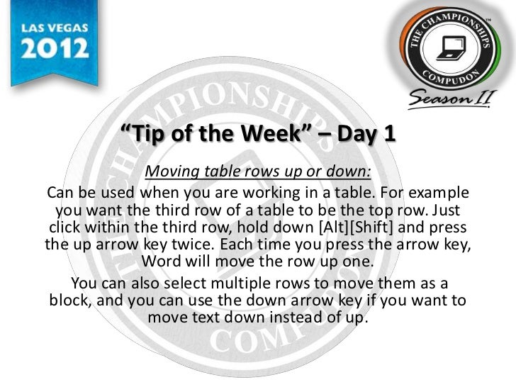"""""""Tip of the Week"""" – Day 1                Moving table rows up or down:Can be used when you are working in a table. For exa..."""