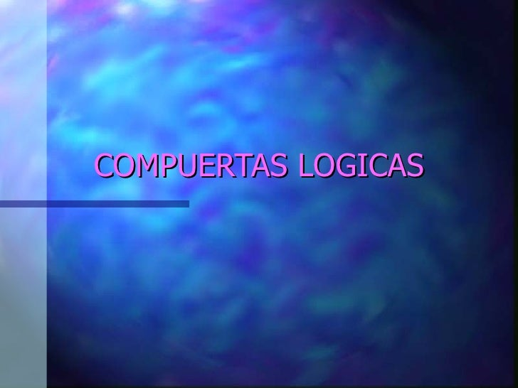 COMPUERTAS LOGICAS
