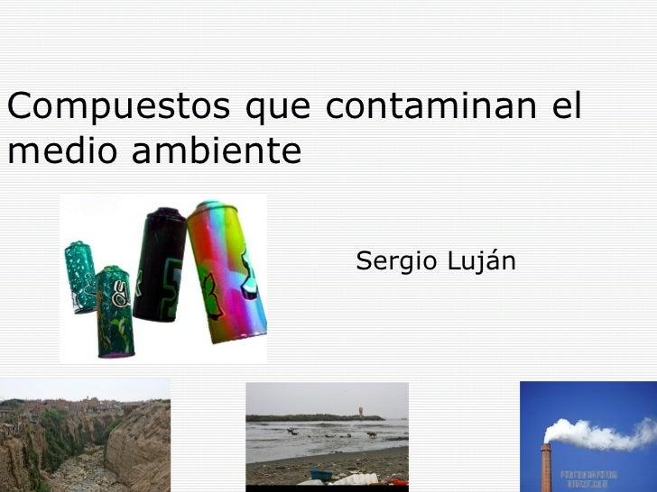Compuestos que contaminan el medio ambiente for Que elementos conforman el suelo