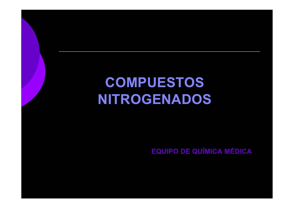 COMPUESTOSNITROGENADOS     EQUIPO DE QUÍMICA MÉDICA