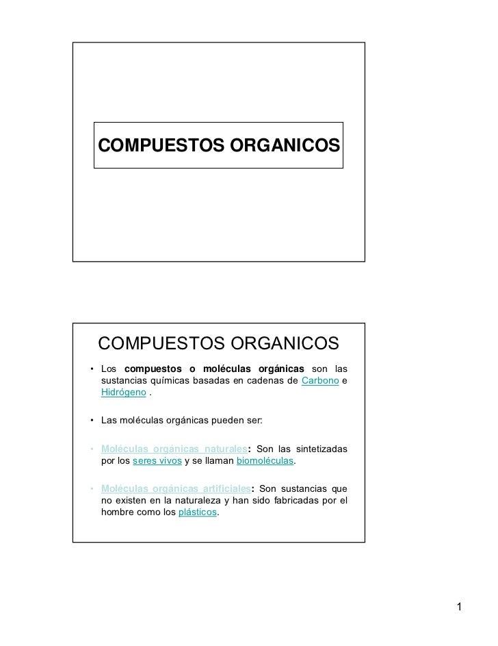 COMPUESTOS ORGANICOS COMPUESTOS ORGANICOS• Los compuestos o moléculas orgánicas son las  sustancias químicas basadas en ca...
