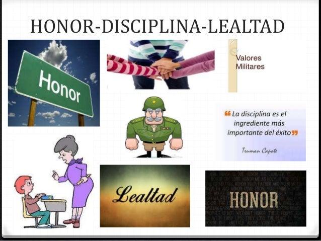 honor - disciplina - lealtad