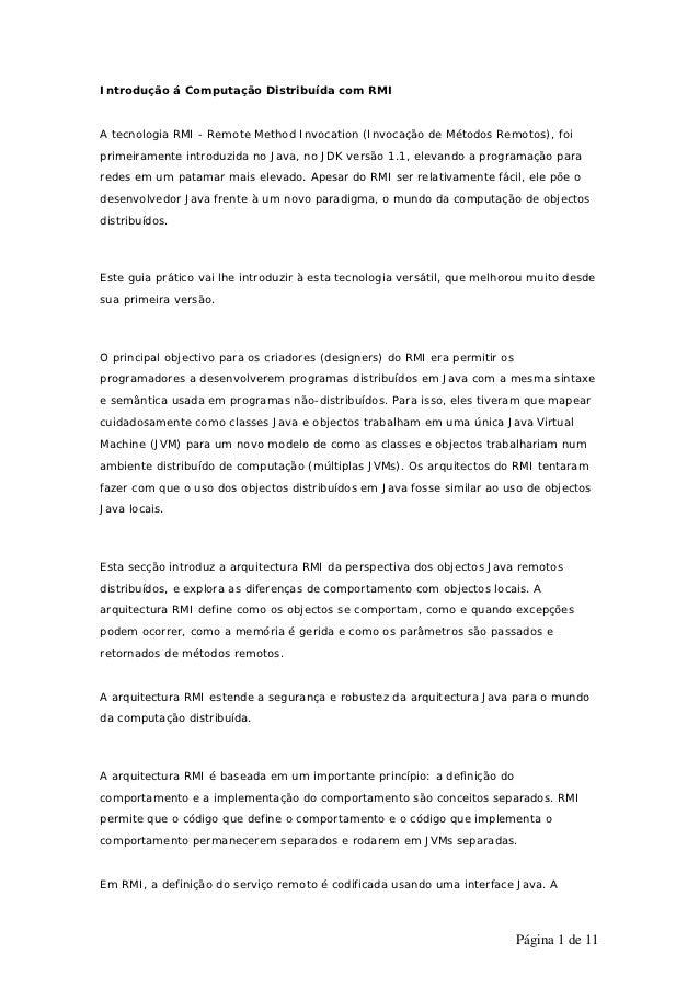 Introdução á Computação Distribuída com RMIA tecnologia RMI - Remote Method Invocation (Invocação de Métodos Remotos), foi...