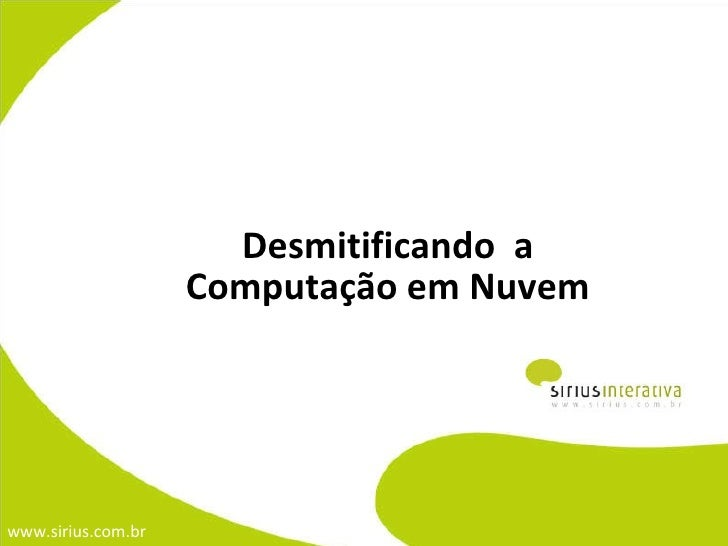 Desmitificando  a Computação em Nuvem
