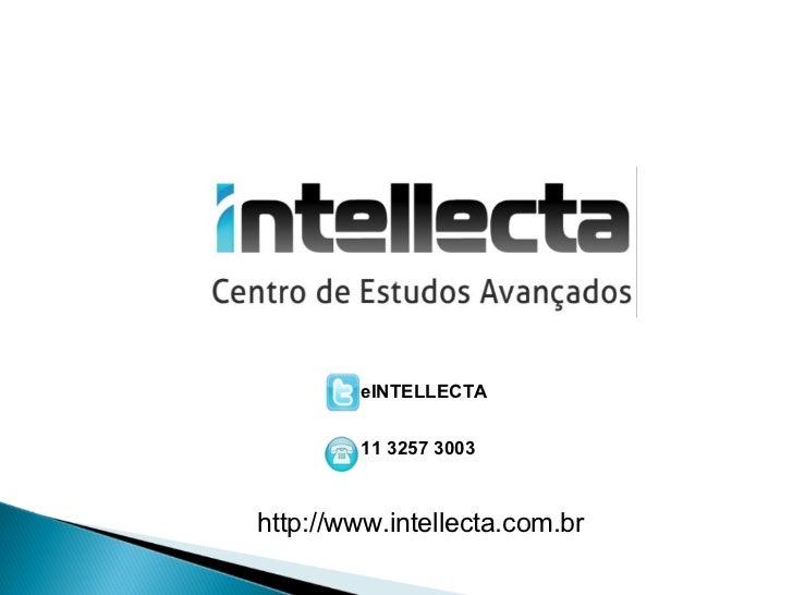 eINTELLECTA        11 3257 3003http://www.intellecta.com.br