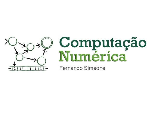 Fernando Simeone Computação Numérica 1 1 1 1 1… …