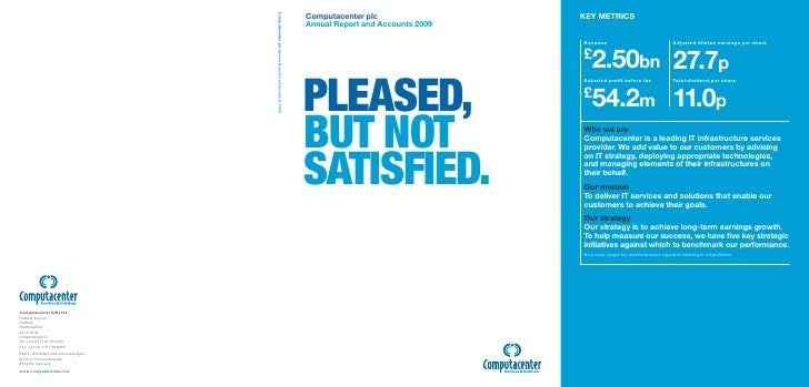 Computacenter plcAnnual Report and Accounts 2009Pleased,but notsatisfied.