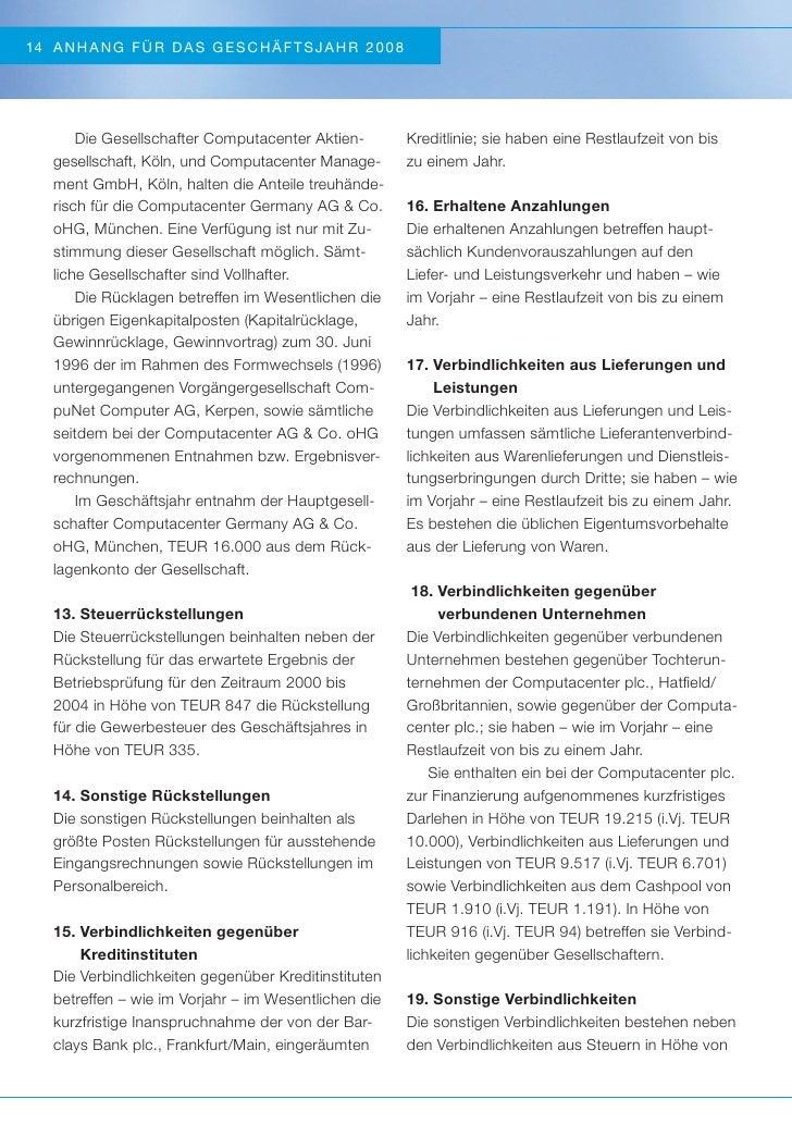 14 A NH A N G FÜR DAS GESCHÄ FTS J A HR 2008       Die Gesellschafter Computacenter Aktien-       Kreditlinie; sie haben e...