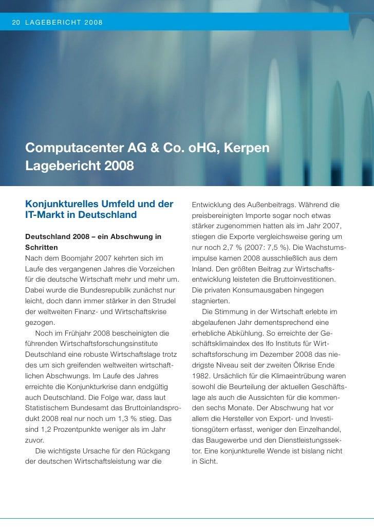 20 LA GE B ERICHT 20 08   Computacenter AG & Co. oHG, Kerpen   Lagebericht 2008   Konjunkturelles Umfeld und der          ...