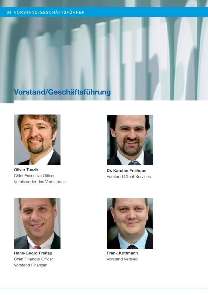 34 V O R S TA ND/GESCHÄFTS FÜHR ER   Vorstand/Geschäftsführung   Oliver Tuszik                     Dr. Karsten Freihube   ...