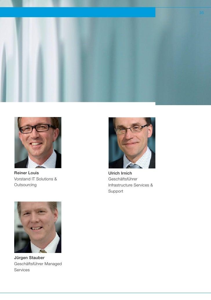 35Reiner Louis              Ulrich IrnichVorstand IT Solutions &   GeschäftsführerOutsourcing               Infrastructure...